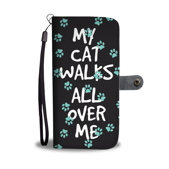 My Cat Walks All Over Me Wallet Phone Case