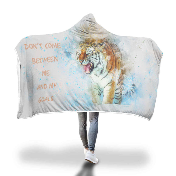 Tiger - Don't Come Between Me and My Goals - Hooded Blanket