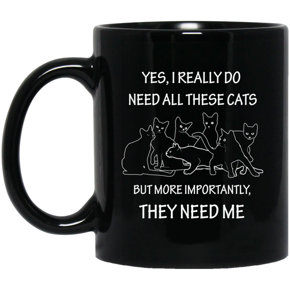 They Need Me 11 and 15 oz Black Mugs