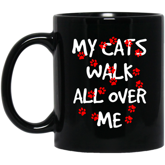 My Cats Walk All Over Me 11 and 15 oz Black Mugs