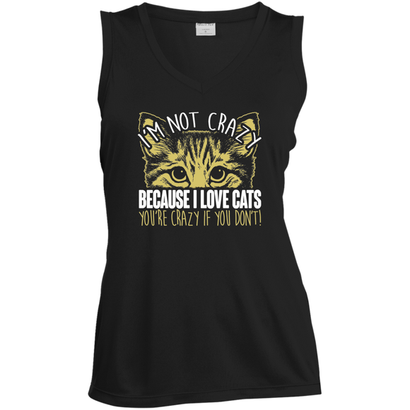 I'm Not Crazy Because I Love Cats Ladies Sleeveless Moisture Absorbing V-Neck