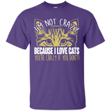 I'm Not Crazy Because I Love Cats Ultra Cotton T-Shirt