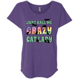 Just Call Me Crazy Cat Lady Ladies Triblend Dolman Sleeve