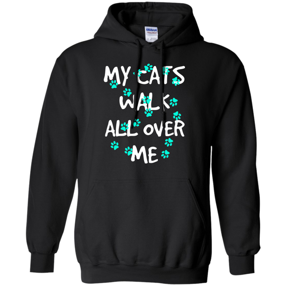 My Cats Walk All Over Me - Turquoise Pawprints Pullover Hoodie