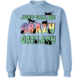 Just Call Me Crazy Cat Lady Crewneck Pullover Sweatshirt