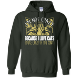 I'm Not Crazy Because I Love Cats Pullover Hoodie