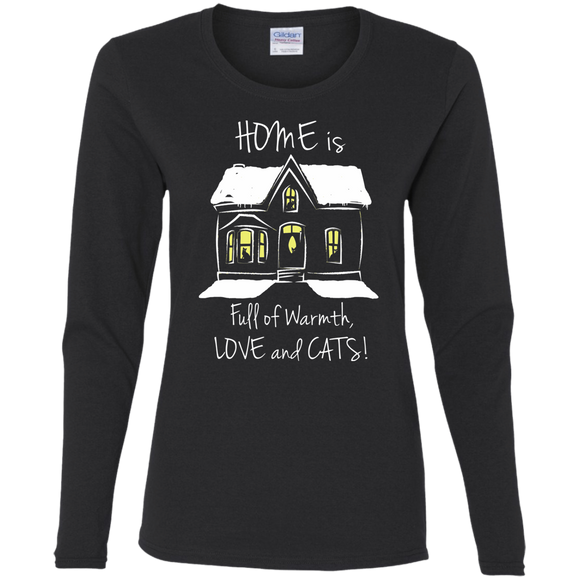 Home is Full of Warmth, Love and Cats Ladies Long Sleeve T-shirts