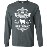 My Favorite People Say Meow LS Ultra Cotton T-Shirt