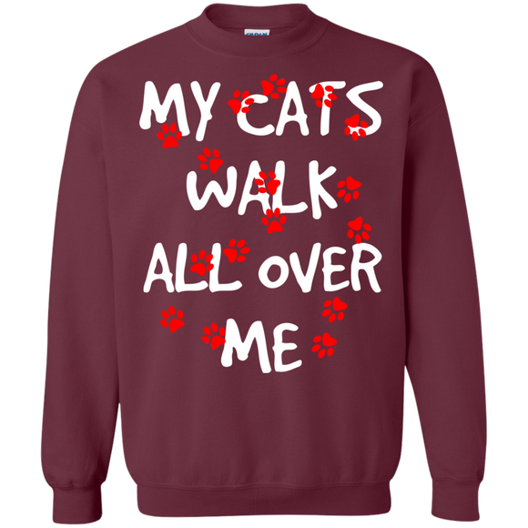 My Cats Walk All Over Me Crewneck Pullover Sweatshirt