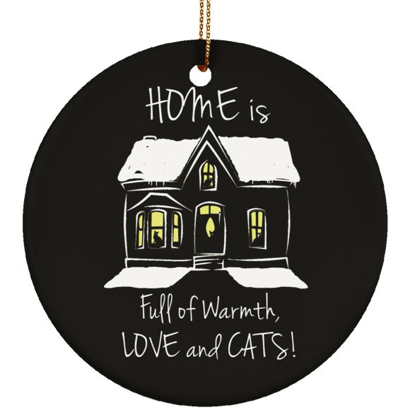 Home is Full of Warmth, Love and Cats Ceramic Ornaments in 4 Shapes