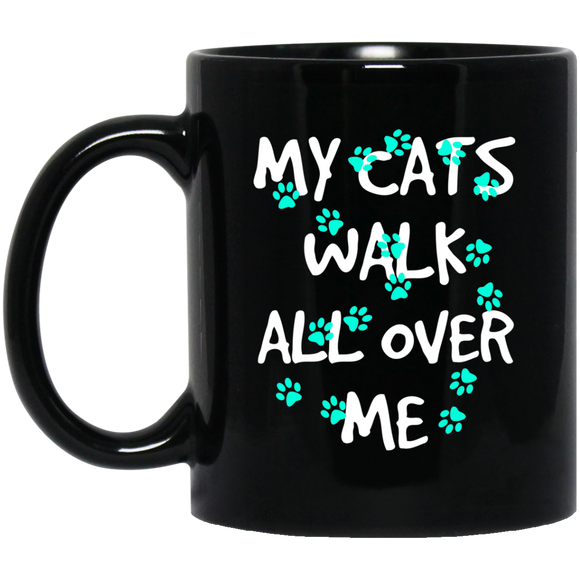 My Cats Walk All Over Me - Turquoise Pawprints 11 and 15 oz Black Mugs
