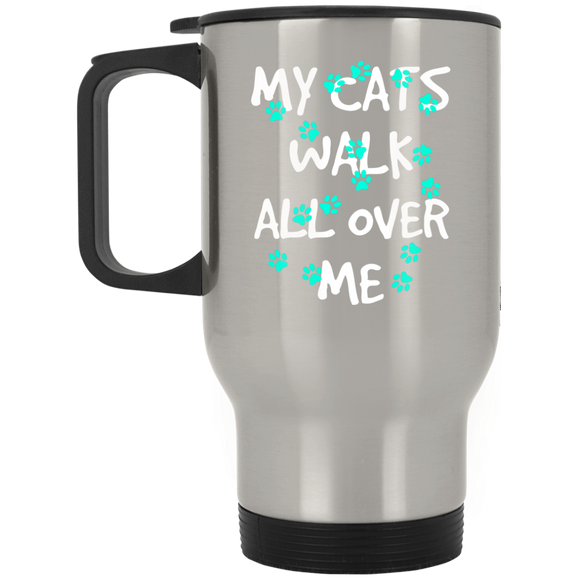 My Cats Walk All Over Me - Turquoise Pawprints Stainless Steel Travel Mug