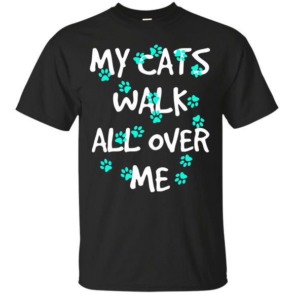 My Cats Walk All Over Me - Turquoise Pawprints Ultra Cotton T-Shirt