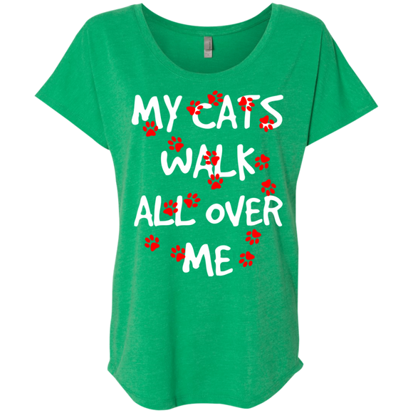 My Cats Walk All Over Me Ladies Triblend Dolman Sleeve