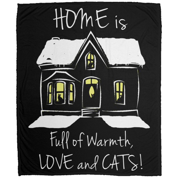 Home is Full of Warmth, Love and Cats Blankets