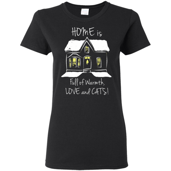 Home is Full of Warmth, Love and Cats Ladies' T-Shirts