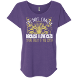 I'm Not Crazy Because I Love Cats Ladies Triblend Dolman Sleeve