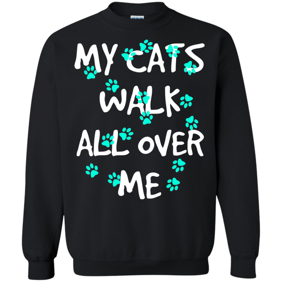 My Cats Walk All Over Me - Turquoise Pawprints Crewneck Pullover Sweatshirt