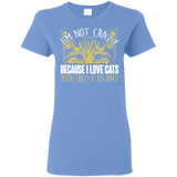 I'm Not Crazy Because I Love Cats Ladies Cotton T-Shirt