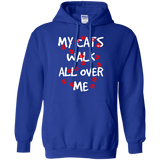My Cats Walk All Over Me Pullover Hoodie