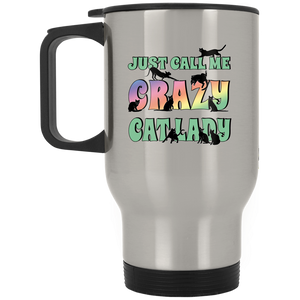 Just Call Me Crazy Cat Lady Stainless Steel Travel Mug