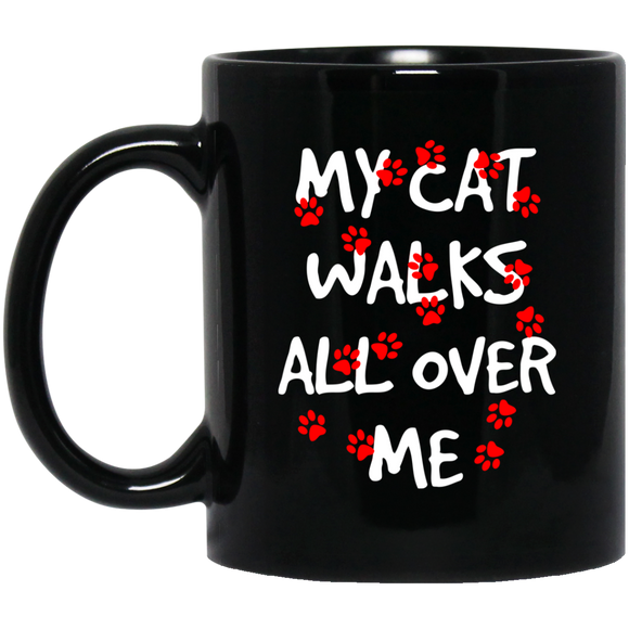 My Cat Walks All Over Me 11 and 15 oz Black Mugs