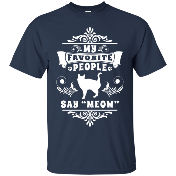 My Favorite People Say Meow Ultra Cotton T-Shirt