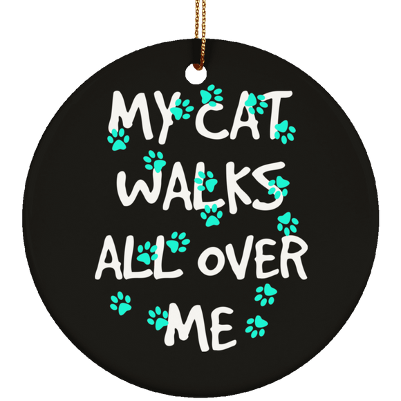 My Cat Walks All Over Me - Turquoise Pawprints Ceramic Ornaments in 4 Shapes