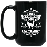 My Favorite People Say Meow 11 and 15 oz Black Mugs