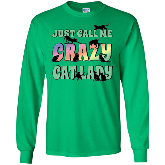 Just Call Me Crazy Cat Lady LS Ultra Cotton T-Shirt