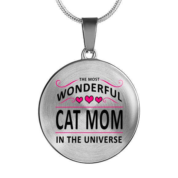 Most Wonderful Cat Mom in the Universe - Pendant Necklace or Bangle Bracelet