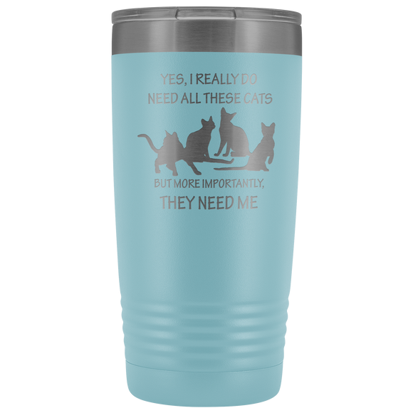 They Need Me 20oz Tumbler
