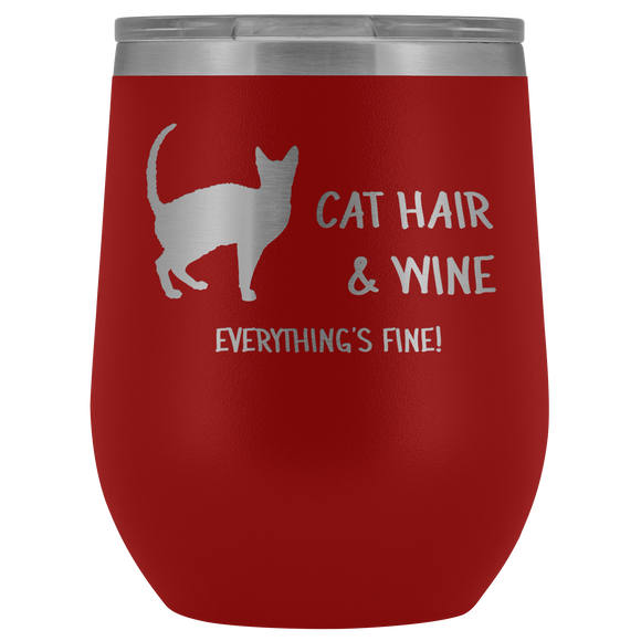 Cat Hair & Wine Everything's Fine Wine Cup
