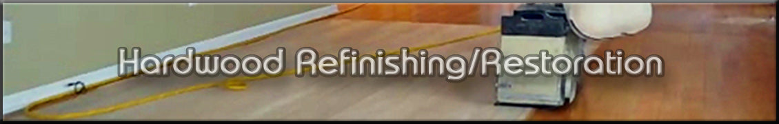 Hardwood Refinishing-Restoration