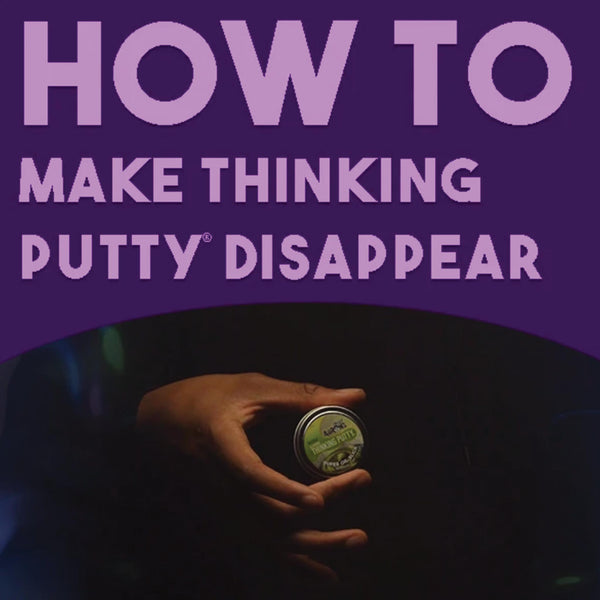 HOW TO: Make Thinking Putty Disappear