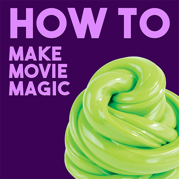 How-To: Make Movie Magic