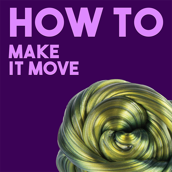 How-To: Make Thinking Putty Move
