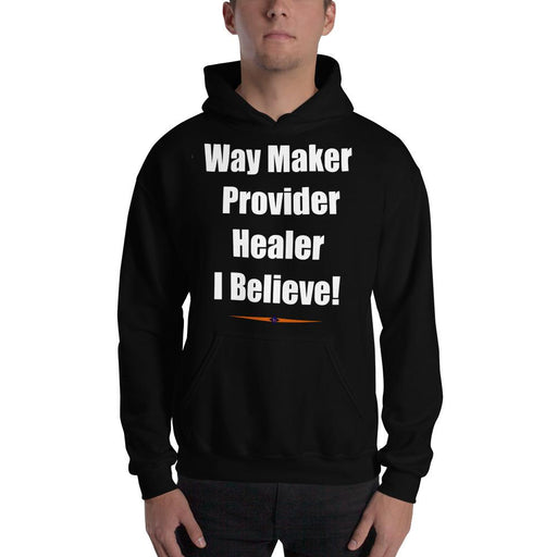 "Landog ""Way Maker Provider Healer I Believe!"" Hooded Sweatshirt White Letters - SolaceConnect.com"