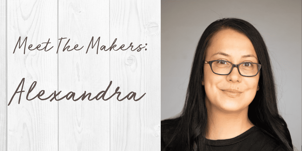 Meet The Makers: Alexandra