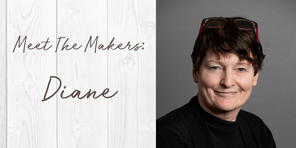 Meet The Makers: Diane