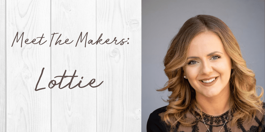 Meet The Makers: Lottie