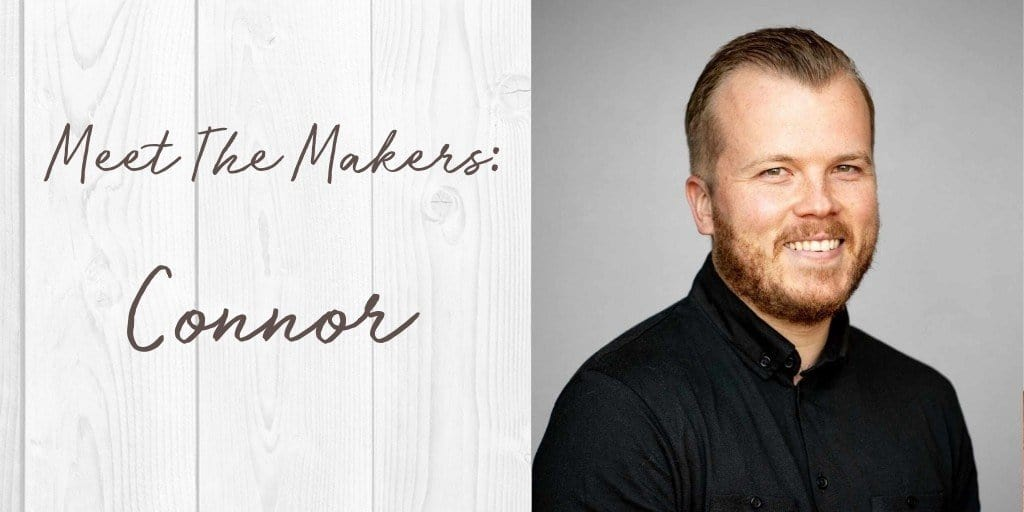 Meet the makers: Connor