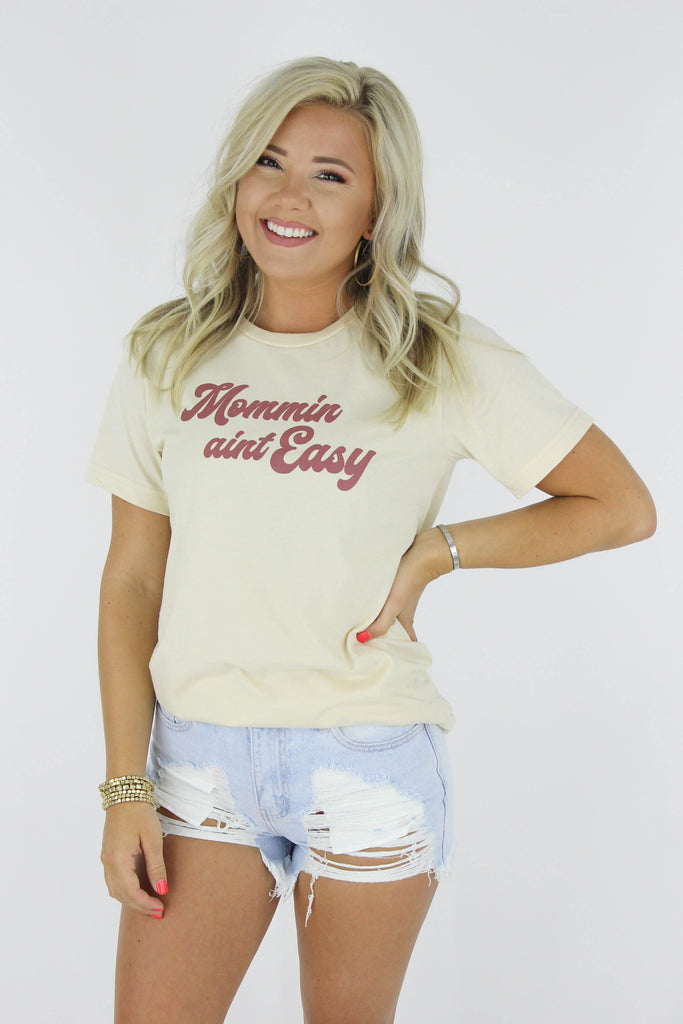 Mommin' Ain't Easy Graphic Tee