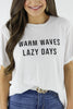 Warm Waves Lazy Days Graphic Tee