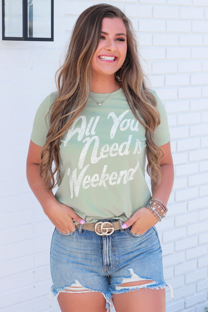 All You Need Is Weekend Graphic Top