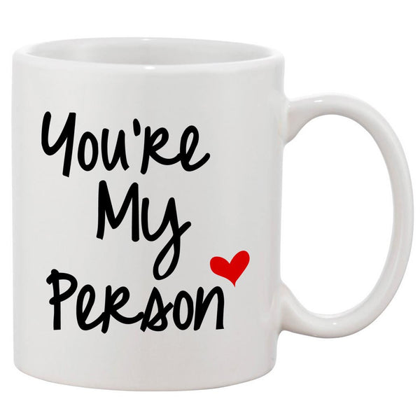 You Are My Person White 11 oz. Printing Ceramic Coffee Mug