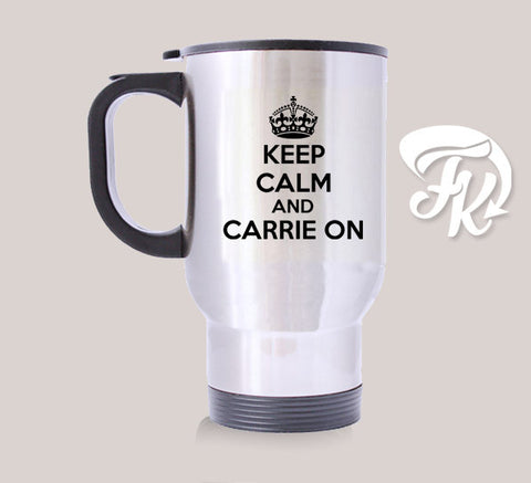 Keep Calm Personalized Diy Carrie On Travel Mug Quote Travel Mug 14oz Stainless Steel Design Custom Mugs