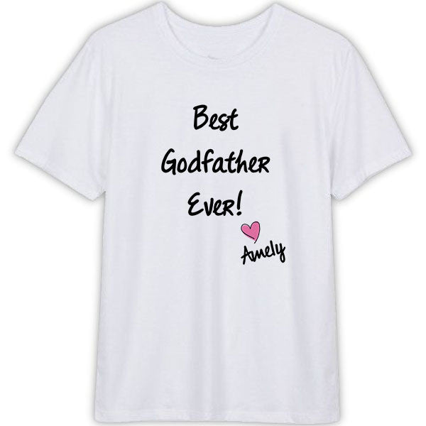 Best Godfather Ever With Custom Name T Shirt Unisex for Men's and Women's Cotton T-Shirt Color White