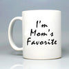 I'm mom's Favorite Mug 11oz Ceramic