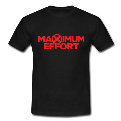 Maximum Effort Deadpool Design Men or Unisex T-Shirt